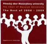 Pěvecký sbor Masarykovy univerzity - The Best of 2006 - 2009